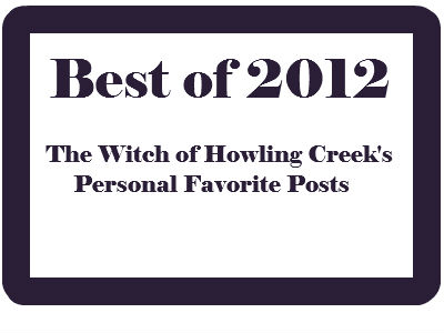 The Witch of Howling Creek's Personal Favorite Posts of 2012
