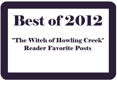 The Witch of Howling Creek Reader Favorite Posts of 2012