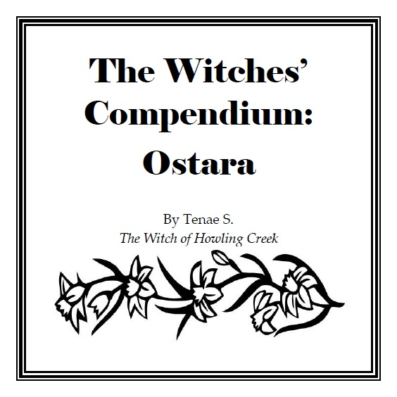The Witches' Compendium: Ostara by The Witch of Howling Creek