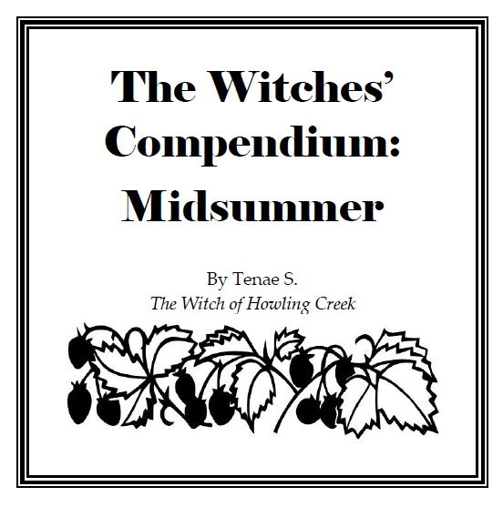 The Witches Compendium: Midsummer by The Witch of Howling Creek