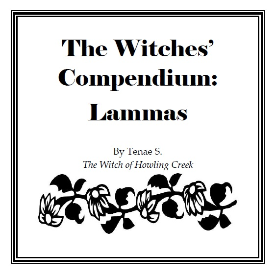 The Witches' Compendium: Lammas by The Witch of Howling Creek